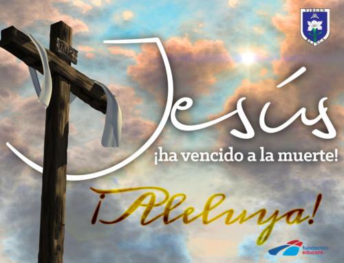 ¡ALELUYA! JESÚS VIVE